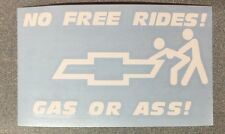 No Free Rides Chevy Gas Or Ass Vinyl Decal Sticker (Any Color)