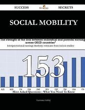Social Mobility 153 Success Secrets - 153 Most Asked Questions on Social...
