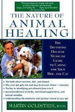 The Nature of Animal Healing : The Definitive Holistic Medicine Guide to Caring