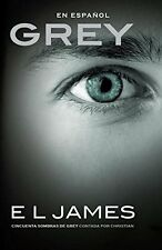 Grey (En espanol): Cincuenta sombras (Spanish Edition) by E L James (Paperback)