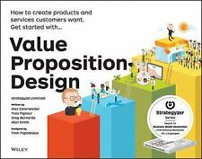 Value Proposition Design : How to Make Stuff People Want by Alexander...