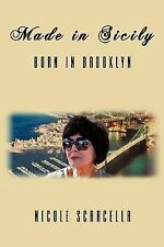 Made in Sicily - Born in Brooklyn by Nicole Scarcella (2011, Paperback)