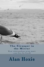 The Stranger in My Bedroom : How Relationships Grow Apart -Can They Be Fixed?...