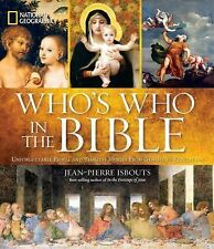National Geographic Who's Who in the Bible Unforgettable People and Timeless St