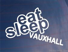 EAT SLEEP VAUXHALL Funny EURO Car/Van/Window/Bumper/Laptop Sticker/Decal