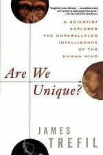 Are We Unique? : A Scientist Explores the Unparalleled Intelligence of the...