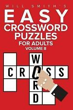 Easy Crossword Puzzles for Adults - Volume 8 by Will Smith (2016, Paperback)