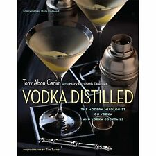 Vodka Distilled: The Modern Mixologist on Vodka and Vodka Cocktails, Abou-Ganim,