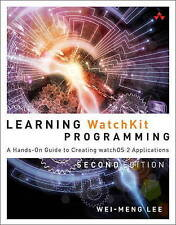 Learning Watchkit Programming Hands-On Guide Creating Watchos 2 Applications by
