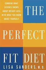 The Perfect Fit Diet: Combine What Science Knows About Weight Loss with What You