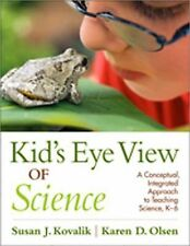 Kid's Eye View of Science : A Conceptual, Integrated Approach to Teaching...