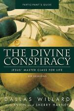 The Divine Conspiracy Participant's Guide: Jesus' Master Class for Life by Dall