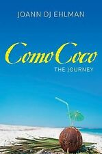Como Coco : The Journey by Joann Dj Ehlman (2014, Paperback)