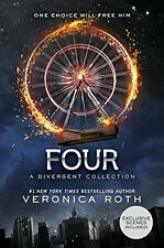 Four: A Divergent Collection Divergent Series 1st Ed. by Veronica Roth