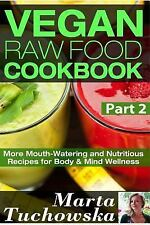 Raw Foods, Vegan, Raw, Alkaline, Anti Inflammatory: Vegan Raw Food Cookbook...