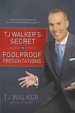 Secret to Foolproof Presentations by T.J. Walker (Hardback, 2009)