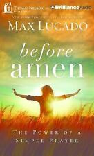 Before Amen : The Power of a Simple Prayer by Max Lucado (2016, CD, Unabridged)