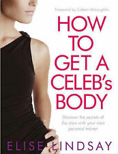 How to Get a Celeb's Body: Discover the Secrets of the Stars with Your Own...