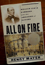 All on Fire: Henry Lloyd Garrison and the Abolition of Slavery First Edition