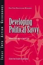 J-B CCL (Center for Creative Leadership) Ser.: Developing Political Savvy by...