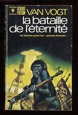 A.E. VAN VOGT  La Bataille de l'éternité  MARABOUT SCIENCE FICTION n°461 1973