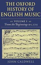 The Oxford History of English Music Vol. 1 : From the Beginnings to C. 1715...