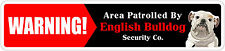 "*Aluminum* Warning Area Patrolled By English Bulldog 4""x18"" Metal Novelty Sign"