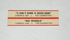 x1 Chordettes Jukebox Title Strip A Girl's Work Is Never Done No Wheels CADENCE
