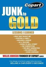 Junk to Gold : From Salvage to the World's Largest Online Auto Auction (2014,...