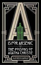 A Is for Arsenic: The Poisons of Agatha Christie by Kathryn Harkup (Paperback, 2