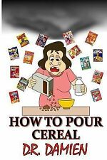 How to Pour Cereal : Paleo, Mediterranean,beer Diet,how to Get Rich, How to...