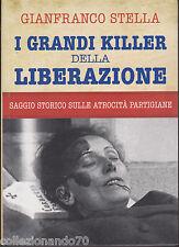 6N-G.STELLA I GRANDI KILLER DELLA LIBERAZIONE-SAGGIO STORICO