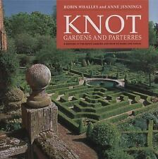 Knot Gardens and Parterres : A History of the Knot Garden and How to Make One...