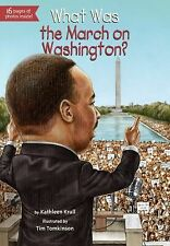 What Was... ? Ser.: What Was the March on Washington? by Kathleen Krull (2013, P