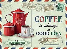 Coffee Is Always A Good Idea large metal sign 400mm x 300mm (og)