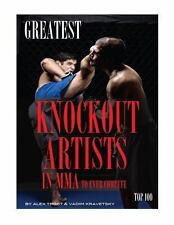 Greatest Knockout Artists in MMA to Ever Compete: Top 100 by Alex Trost and...