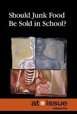 At Issue: Should Junk Food Besold in Schools? (2014, Paperback)