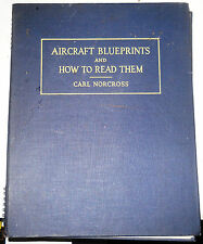 Aircraft Blueprints and How to Read Them by Carl Norcross / 1st Edition / 1942