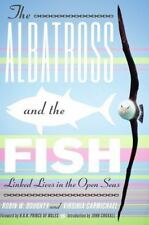 The Albatross and the Fish: Linked Lives in the Open Seas Mildred Wyatt-Wold Se
