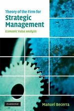 Theory of the Firm for Strategic Management : Economic Value Analysis by...
