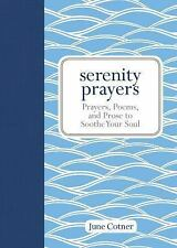 Serenity Prayers : Prayers, Poems, and Prose to Soothe Your Soul by June Cotner…