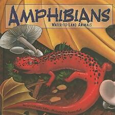 Amphibians: Water-to-Land Animals (Amazing Science: Animal Classification) by S