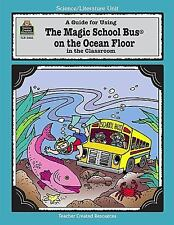 A Guide for Using the Magic School Bus on the Ocean Floor in the Classroom by...