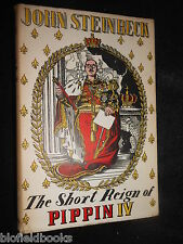JOHN STEINBECK; The Short Reign of Pippin IV - 1957-1st UK Edition, Hardcover