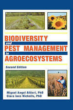 Biodiversity and Pest Management in Agroecosystems, Second Edition, Miguel Altie