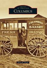Images of America: Columbus by Janice R. Ulrich (2016, Paperback)