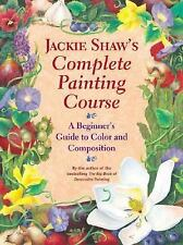 Jackie Shaw's Step-by-Step Painting Course: A Beginner's Guide..(NEW)