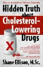 Hidden Truth about Cholesterol-Lowering Drugs : How to Avoid Heart Disease...