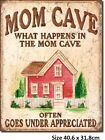 Mom Cave What Happens in Cave Tin Metal Sign 1806 Post 2-13 signs $15 flat rate.