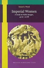 Imperial Women: A Study in Public Images, 40 Bc-Ad 68 (Mnemosyne, Supplements),